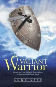 Valiant Warrior: Strength And Hope For Battle Weary Sufferers Of Depression... $17.10