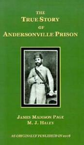 The True Story Of Andersonville Prison: A Defense Of Major Henry Wirz $18.90