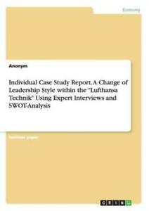 Individual Case Study Report A Change Of Leadership Style Within The Lufth...