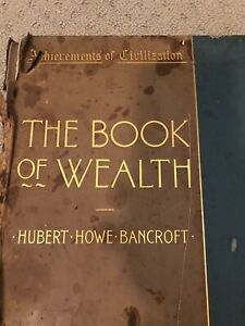 Original The Book Of Wealth Book 1 Of 10 Hubert Howe Bancroft Signed Edition