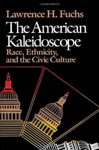 AMERICAN KALEIDOSCOPE: RACE, ETHNICITY, AND CIVIC CULTURE By Lawrence H. Mint