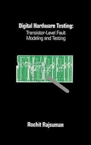 Digital Hardware Testing: Transistor level Fault Modeling and Testing AU $219.09