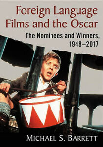 Foreign Language Films and the Oscar: The Nominees and Winners 1948 2017.