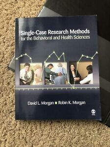 Single-Case Research Methods for the Behavioral and Health Sciences by David L.