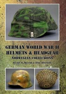 GERMAN WORLD WAR II HELMETS & HEADGEAR NORWEGIAN By Gisle Jontvedt NEW