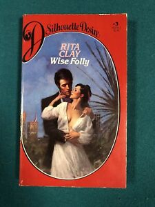 Silhouette Desire: #3: Wise Folly by Rita Clay 1982, Paperback