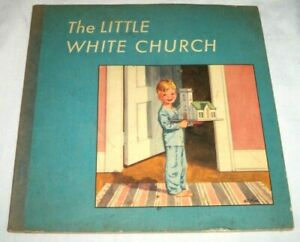 VTG 1949 Christian Faith amp; Life The Little White Church I M McPherson Jesus Book