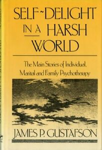 SELF-DELIGHT IN A HARSH WORLD: MAIN STORIES OF INDIVIDUAL By James Paul Mint