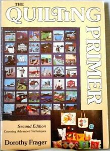 The Quilting Primer 1979 by Dorothy Frager Advanced Techniques Creative Crafts $6.76