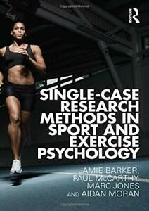 SINGLE-CASE RESEARCH METHODS IN SPORT AND EXERCISE By Paul Mccarthy