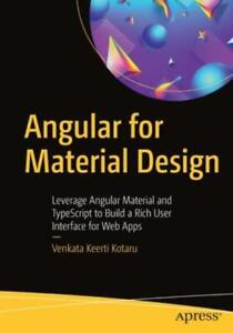 Angular for Material Design: Leverage Angular Material and Typescript to Bu... $40.31