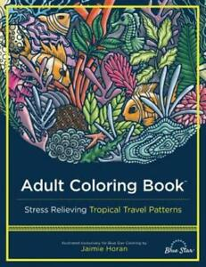 Adult Coloring Book: Stress Relieving Tropical Travel Patterns $17.28