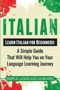 Italian: Learn Italian For Beginners: A Simple Guide That Will Help You On ...