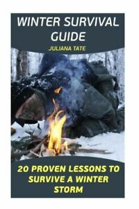 Winter Survival Guide: 20 Proven Lessons To Survive A Winter Storm
