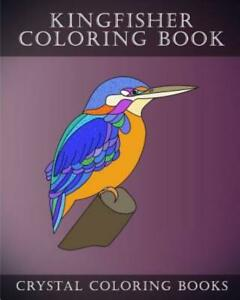 Kingfisher Coloring Book: 30 Adorably Cute Simple Easy Hand Drawn Kingfishe... $10.41