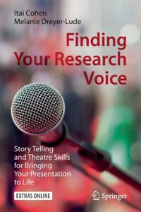 Finding Your Research Voice: Story Telling and Theatre Skills for Bringing ... $53.52