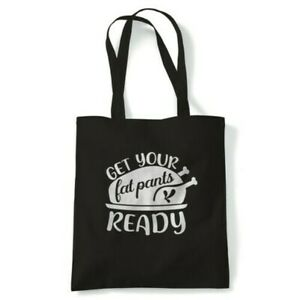 Get Your Fat Pants Ready Tote Reusable Shopping Canvas Bag Gift