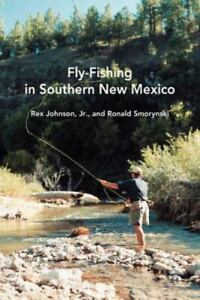 Fly Fishing in Southern New Mexico Coyote Books Albuquerque N.M. . RexJr.