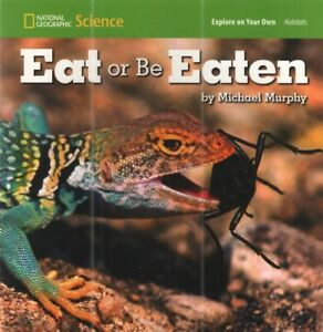 Explore on Your Own Ser.: Eat or Be Eaten by David Moore for grades 1 2 $3.95