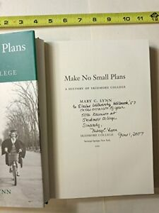 MAKE NO SMALL PLANS A HISTORY OF SKIDMORE COLLEGE By Mary C. Lynn Hardcover