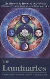 The Luminaries: The Psychology of the Sun and Moon in the Horoscope Seminars in