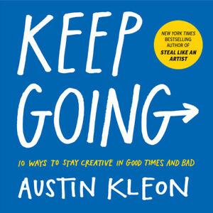 Keep Going: 10 Ways To Stay Creative In Good Times And Bad $12.83