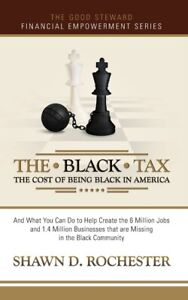 The Black Tax: The Cost Of Being Black In America $21.11