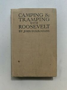Camping And Tramping With President Roosevelt by John Burroughs 1906 Houghton