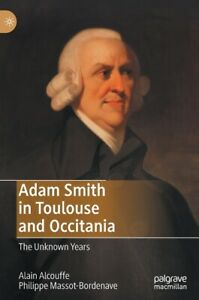 Adam Smith In Toulouse And Occitania: The Unknown Years $123.64