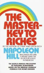The Master Key To Riches: The World Famous Philosophy Of Personal Achieveme...