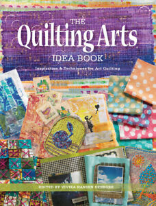 The Quilting Arts Idea Book: Inspiration amp; Techniques For Art Quilting $24.67