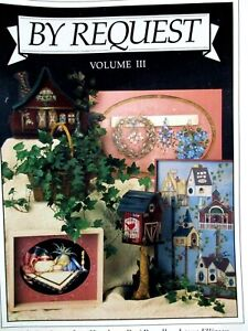 BY REQUEST Volume 3 Wood Patterns Projects Painting Transferring Finish Glossary