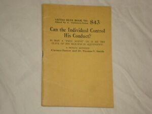 Little Blue Book 843 Can the Individual Control His Conduct? Darrow print 1925