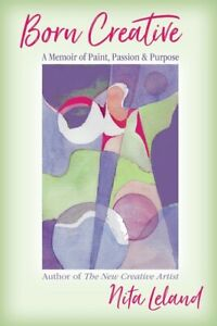 Born Creative: A Memoir Of Paint Passion amp; Purpose $22.24