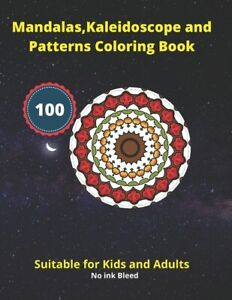 Mandalas Kaleidoscope And Patterns Coloring Book: Kaleidoscopic Coloring B...
