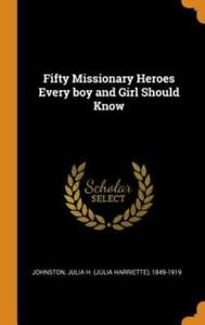 Fifty Missionary Heroes Every Boy And Girl Should Know $35.14