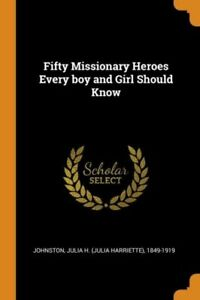 Fifty Missionary Heroes Every Boy And Girl Should Know $21.80