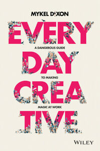 Everyday Creative: A Dangerous Guide For Making Magic At Work $19.67