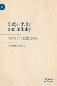 Subjectivity And Infinity: Time And Existence $104.82