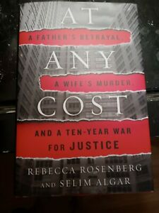 At Any Cost: A Father#x27;s Betrayal a Wife#x27;s Murder and a Ten Year War for $17.99