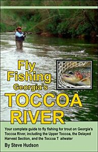 FLY FISHING GEORGIA#x27;S TOCCOA RIVER By Steve Hudson **BRAND NEW**