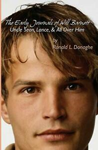 EARLY JOURNALS OF WILL BARNETT: UNCLE SEAN LANCE AND ALL By Ronald L. Donaghe $33.95
