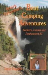 BC#x27;S BEST CAMPING ADVENTURES: NORTHERN CENTRAL AND By Jayne Seagrave **Mint**