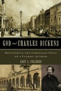 GOD AND CHARLES DICKENS: RECOVERING CHRISTIAN VOICE OF A By Gary L. Colledge VG $21.49