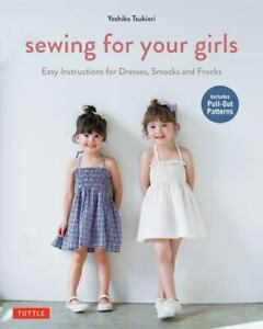 Sewing for Your Girls: Easy Instructions for Dresses Smocks and Frocks Include $12.73