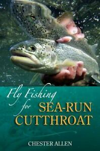 Fly Fishing for Sea Run Cutthroat by Chester Allen 2011 Hardcover