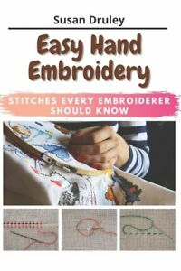 Easy Hand Embroidery: Stitches Every Embroiderer Should Know $9.54
