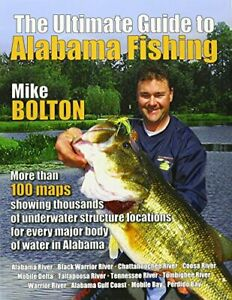 ULTIMATE GUIDE TO ALABAMA FISHING By Mike Bolton