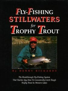 Fly Fishing Stillwaters for Trophy Trout by Denny Rickards HC