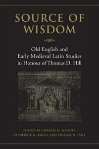 SOURCE OF WISDOM: OLD ENGLISH AND EARLY MEDIEVAL LATIN By Charles D. Wright $67.49